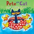 Pete the Cat: Five Little Ducks audiobook by James Dean