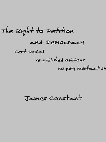 The Right to Petition And Democracy ebook by James Constant