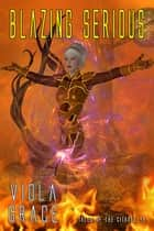 Blazing Serious ebook by Viola Grace
