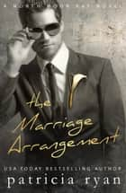 The Marriage Arrangement - North Moon Bay, #2 ebook by Patricia Ryan