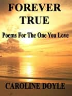 Forever Love: Poetry For The One You Love ebook by Caroline Doyle