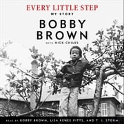 Every Little Step - My Story audiobook by Bobby Brown, Nick Chiles