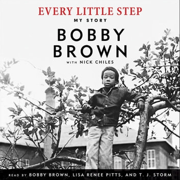 Every Little Step - My Story audiobook by Bobby Brown,Nick Chiles