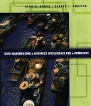 Data Warehousing And Business Intelligence For e-Commerce ebook by Simon, Alan R.
