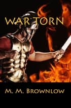 War Torn ebook by M.M. Brownlow