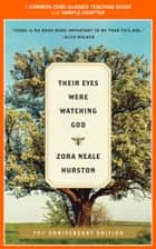 A Teacher's Guide to Their Eyes Were Watching God - Common-Core Aligned Teacher Materials and a Sample Chapter eBook by Amy Jurskis, Zora Neale Hurston