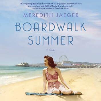 Boardwalk Summer - A Novel audiobook by Meredith Jaeger