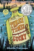 Three Times Lucky ebook by Sheila Turnage