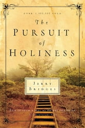 The Pursuit of Holiness - Run in Such a Way as to Get the Prize 1 Corinthians 9:24 ebook by Jerry Bridges