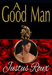 A Good Man ebook by Justus Roux