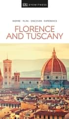 DK Eyewitness Travel Guide Florence and Tuscany 電子書 by DK Travel