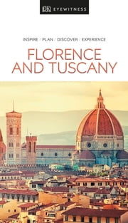 DK Eyewitness Travel Guide Florence and Tuscany eBook by DK Travel
