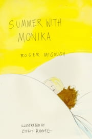 Summer with Monika eBook by Roger McGough, Chris Riddell