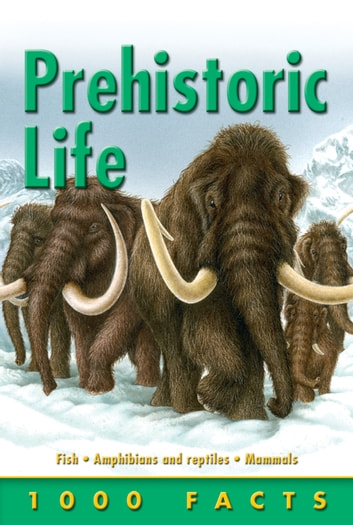 1000 Facts Prehistoric Life ebook by Andrew Campbell