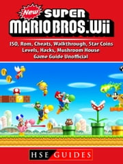 Super Mario 64 Roblox Rom Hack New Super Mario Bros Wii Iso Rom Cheats Walkthrough Star Coins Levels Hacks Mushroom House Game Guide Unofficial Ebook By Hse Guides 9781387642243 Rakuten Kobo United States