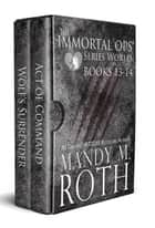 The Immortal Ops Series World Collection Books 13-14 - (Act of Command, Wolf's Surrender) ebook by Mandy M. Roth