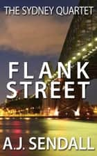 Flank Street ebook by A.J. Sendall