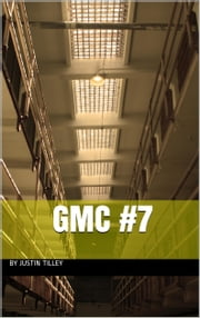 G.M.C. Volume #7 ebook by Justin Tilley