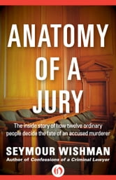 Anatomy of a Jury ebook by Seymour Wishman