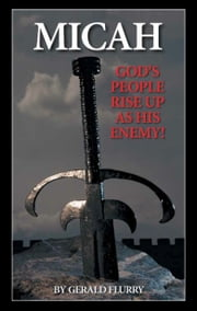 Micah - God's People Rise Up as His Enemy ebook by Gerald Flurry, Philadelphia Church of God