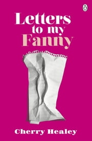 Letters to my Fanny ebook by Cherry Healey