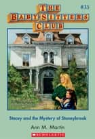 The Baby-Sitters Club #35: Stacey and the Mystery of Stoneybrook ebook by Ann M. Martin