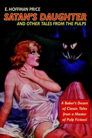 Satan's Daughter and Other Tales from the Pulps ebook by Price, E., Hoffman