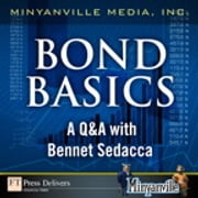Bond Basics - A Q&A with Bennet Sedacca ebook by Minyanville Media, Inc.