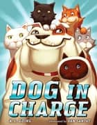 Dog in Charge ebook by K. L. Going, Dan Santat