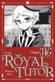The Royal Tutor, Chapter 31 ebook by Higasa Akai