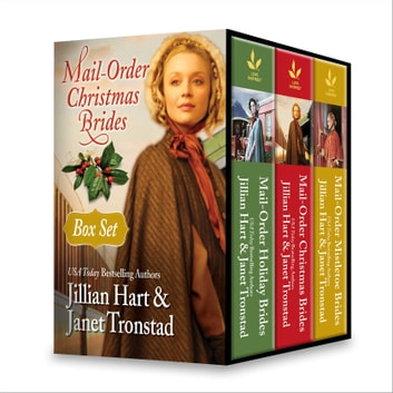Mail-Order Christmas Brides Boxed Set - An Anthology eBook by Jillian Hart,Janet Tronstad