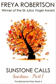 Sunstone Calls (Sunstone Part I) - The Elemental Wars, #4 ebook by Freya Robertson