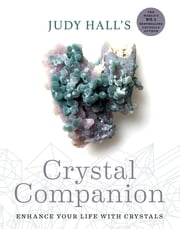 Judy Hall's Crystal Companion - Enhance your life with crystals ebook by Judy Hall