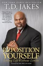 Reposition Yourself ebook by T.D. Jakes
