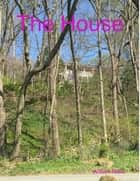 The House ebook by William Malic