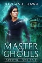 Master of Ghouls ebook by