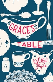 Grace's Table ebook by Sally Piper