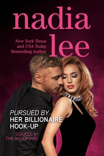 Pursued by Her Billionaire Hook-Up (Seduced by the Billionaire Book 2) ebook by Nadia Lee