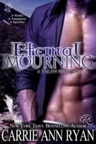 Eternal Mourning 電子書 by Carrie Ann Ryan