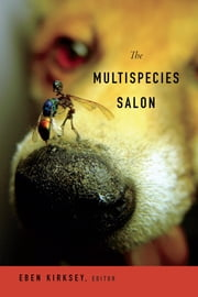 The Multispecies Salon ebook by Eben Kirksey