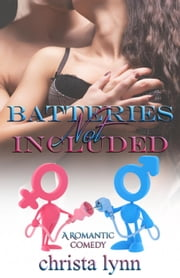 Batteries not Included ebook by Christa Lynn