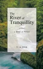 The River of Tranquillity ebook by