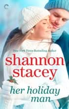 Her Holiday Man ebook by Shannon Stacey