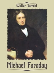 Michael Faraday (Illustrated) ebook by Walter Jerrold
