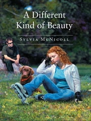A Different Kind of Beauty ebook by Sylvia McNicoll