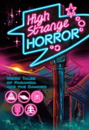 High Strange Horror ebook by Michael Bryant, Charles Martin & Will Weinke, Toni Nicolino,...