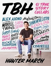 TBH: 51 True Story Collabs ebook by Hunter March