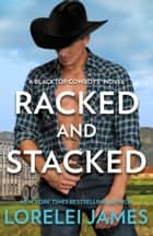 Racked and Stacked ebook by Lorelei James