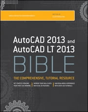 AutoCAD 2013 and AutoCAD LT 2013 Bible ebook by Ellen Finkelstein