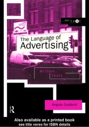 The Language of Advertising ebook by Goddard, Angela